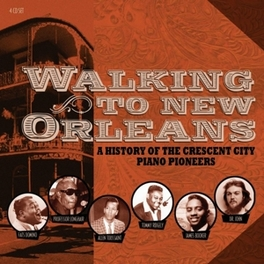 WALKING TO NEW ORLEANS A HISTORY OF THE CRESCENT CITY PIANO PIONEERS V/A, CD