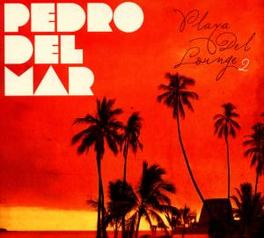 PLAYA DEL LOUNGE 2 Audio CD, PEDRO DEL MAR, CD