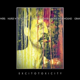 EXCITOTOXICITY & GRAHAM BOWERS NURSE WITH WOUND, CD