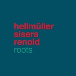 ROOTS HELLMULLER/SISERA/RENOLD, CD
