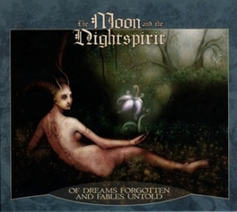 OF DREAMS.. -REISSUE- .. FABLES UNTOLD MOON AND THE NIGHTSPIRIT, CD