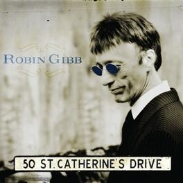 50 ST. CATHERINE'S DRIVE ROBIN GIBB, CD