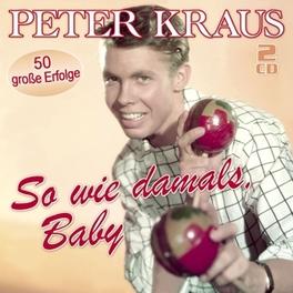 SO WIE DAMALS BABY 50 GROSSE ERFOLGE PETER KRAUS, CD