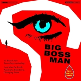 LAST MAN ON EARTH BIG BOSS MAN, LP