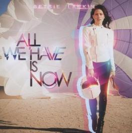 ALL WE HAVE IS NOW BETSIE LARKIN, CD