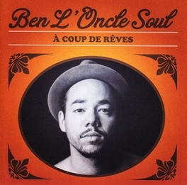 A COUP DE REVES *2014 ALBUM RECORDED W. CALI SOUL-FUNKERS MONOPHONICS' BEN L'ONCLE SOUL, CD