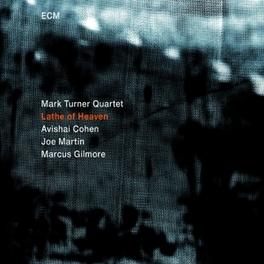 LATHE OF HEAVEN TURNER, MARK -QUARTET-, CD