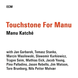 TOUCHSTONE FOR MANU MANU KATCHE, CD