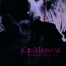 FROM THE 13TH SUN 1999 HEAVY METAL MASTERCLASS FROM SWEDISH LEGENDS CANDLEMASS, LP