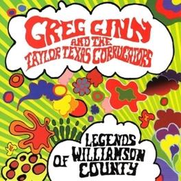 LEGENDS OF WILLIAMSON.. .. COUNTY GINN, GREG & TAYLOR TEXAS, CD