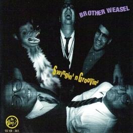 SWINGIN' N GROOVIN' BROTHER WEASEL, CD