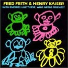 WITH ENEMIES LIKE THESE FRED FRITH, CD