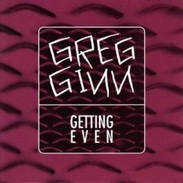 GETTING EVEN GREG GINN, CD