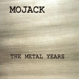 METAL YEARS MOJACK, CD