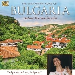 ENCHANTING VOICE OF BUL.. ..BULGARIA GALINA DURMUSHLIYSKA, CD