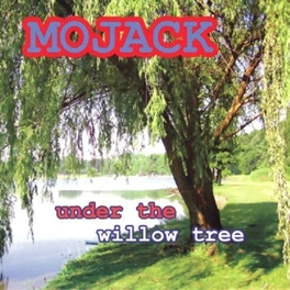UNDER THE WILLOW TREE MOJACK, CD