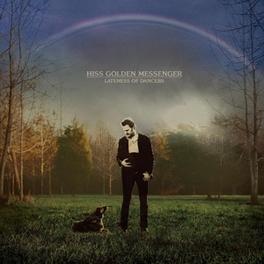 LATENESS OF DANCERS HISS GOLDEN MESSENGER, CD