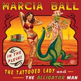 TATTOOED LADY AND THE.. *2014 ALBUM FEAT. DELBERT MCCLINTON & TERRANCE SIMIEN* MARCIA BALL, CD