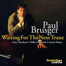 WAITING FOR THE NEXT.. .. TRANE PAUL BRUSGER, CD