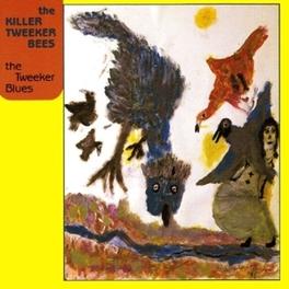 TWEEKER BLUES KILLER TWEEKER BEES, CD