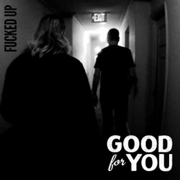 7-FUCKED UP GOOD FOR YOU, 12' Vinyl