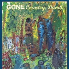 COUNTRY DUMB GONE, CD