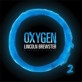 OXYGEN LINCOLN BREWSTER, CD