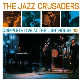 COMPLETE LIVE AT THE.. .. LIGHTHOUSE - PLUS 3 BONUS TRACKS JAZZ CRUSADERS, CD