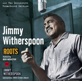 ROOTS/JIMMY WITHERSPOON PLUS 3 BONUS TRACKS JIMMY WITHERSPOON, CD