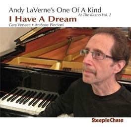 I HAVE A DREAM W/ONE OF A KIND ANDY LAVERNE, CD