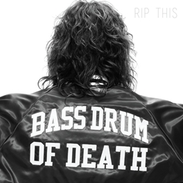 RIP THIS RECORDED ON A BASIC GARAGEBAND SETUP BASS DRUM OF DEATH, LP