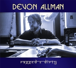RAGGED & DIRTY *4TH ALBUM FROM 'THE SOUTHERN-ROCK FAMILY' MEMBER* DEVON ALLMAN, CD