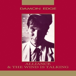 ALLIANCE/THE WIND IS.. .. TALKING // FOUNDER OF AVANT GARDE ROCK BAND CHROME DAMON EDGE, CD