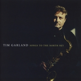 SONGS TO THE SKY TIM GARLAND, CD