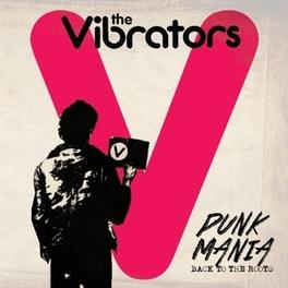 PUNK MANIA:BACK TO THE.. .. ROOTS VIBRATORS, CD