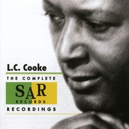 COMPLETE SAR RECORDINGS SAM COOKE'S YOUNGER BROTHER L.C. COOKE, CD