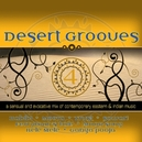 DESERT GROOVES 4 A SENSUAL AND EVOCATIVE MIX OF CONTEMPORARY EASTERN