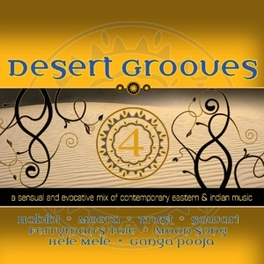 DESERT GROOVES 4 A SENSUAL AND EVOCATIVE MIX OF CONTEMPORARY EASTERN PREM JOSHUA, CD
