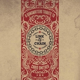 LINK OF CHAIN A SONGWRITERS TRIBUTE TO CHRIS SMITHER SMITHER, CHRIS.=TRIB=, CD