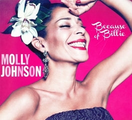 BECAUSE OF BILLIE *6TH FOR CANADIAN JUNO AWARD WINNING POP-JAZZ SSW* MOLLY JOHNSON, CD