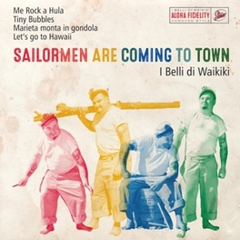 SAILORMEN ARE COMING TO.. .. TOWN I BELLI DI WAIKIKI, CD