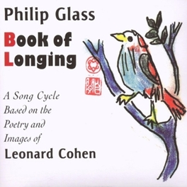 BOOK OF LONGING BASED OF THE POETRY & IMAGES OF LEONARD COHEN Audio CD, PHILIP GLASS, CD