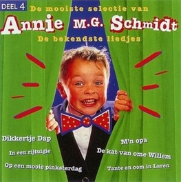 ANNIE M.G. SCHMIDT O.A. 'OP DE BOERDERIJ'/'DIKKERTJE DAP'/'LAPJESKAT'... V/A, CD