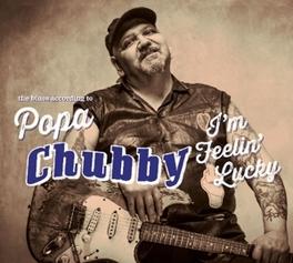 I'M FEELIN' LUCKY THE BLUES ACCORDING TO.., FT. DANA FUCHS, MIKE ZITO POPA CHUBBY, CD