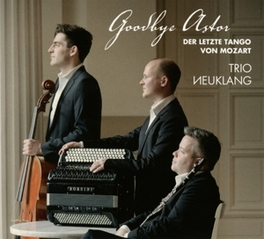 GOODBYE ASTOR LAST TANGO BY MOZART TRIO NEUKLANG, CD