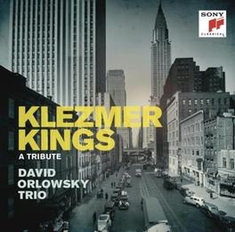 KLEZMER KINGS A TRIBUTE David Orlowsky, CD