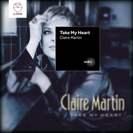 TAKE MY HEART CLAIRE MARTIN, CD