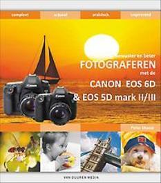 Bewuster en beter fotograferen met de Canon EOS 6D en EOS 5D mark II-III