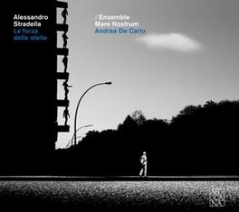 LA FORZA DELLE STELLE ENSEMBLE MARE NOSTRUM/ANDREA DE CARLO A. STRADELLA, CD