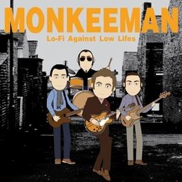 LO-FI AGAINST LOW LIFES MONKEEMAN, Vinyl LP